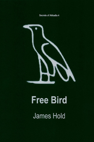 Free Bird (Secrets of Akkadia #4)