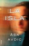 La isla by Åsa Avdic