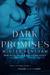 Dark Promises (Dark, #2)