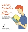 Loving Ordinary Life by Anastasia Petrenko