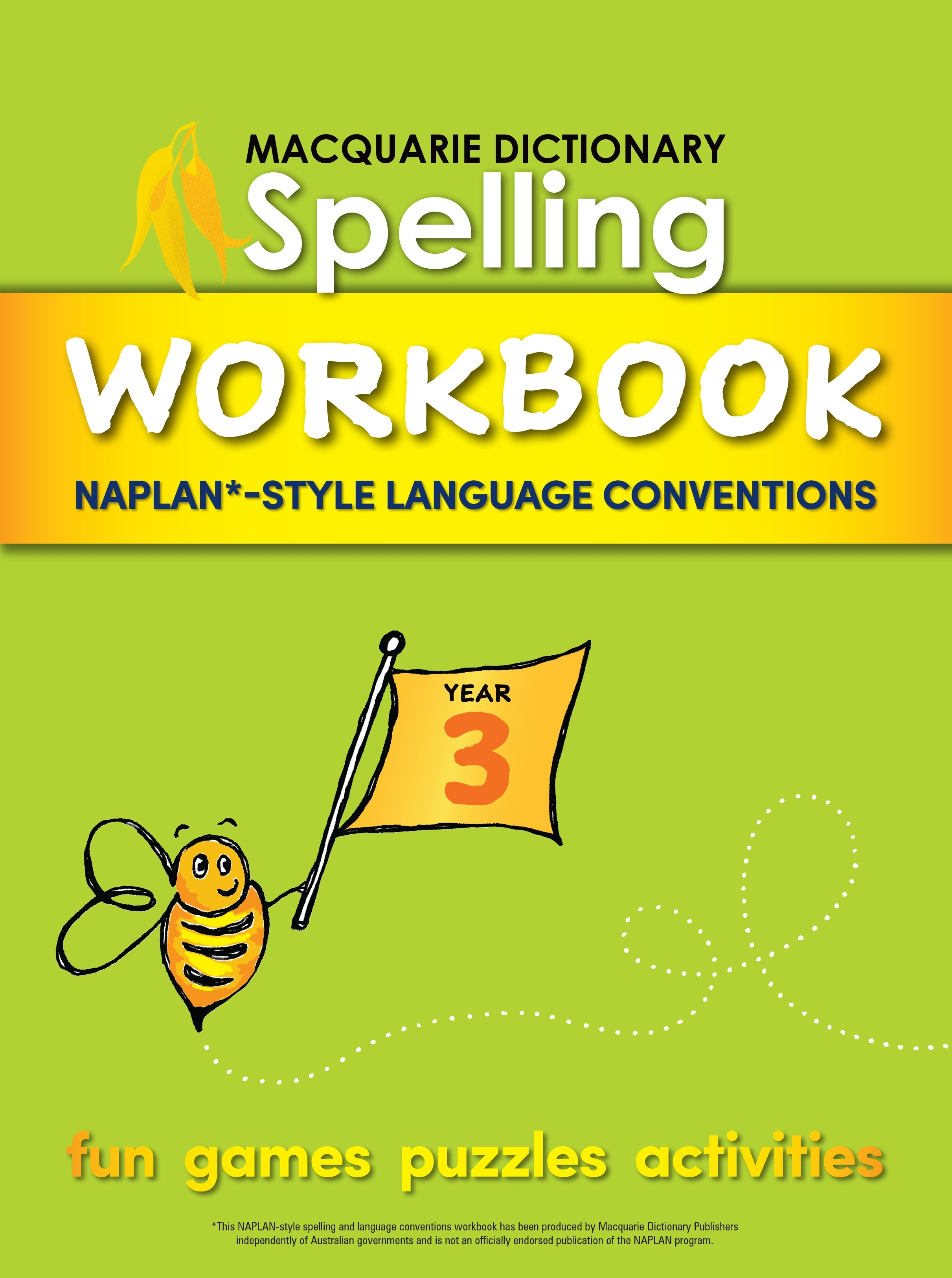 Macquarie Dictionary Spelling Workbook: Year 3: With Naplan*-Style Language Conventions