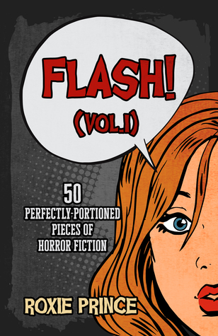 FLASH! (Vol. I): 50 perfectly-portioned pieces of horror fiction