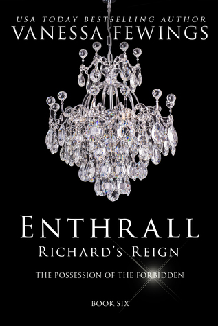 Richard's Reign (Enthrall Sessions, Book 6) - Vanessa Fewings