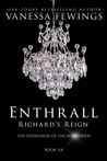 Enthrall: Richard's Reign (Book 6)