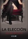 La Elección by Alissa Brontë