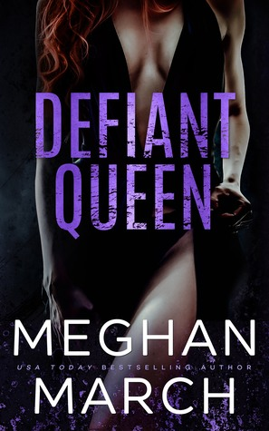Afbeeldingsresultaat voor DEFIANT QUEEN by Meghan March