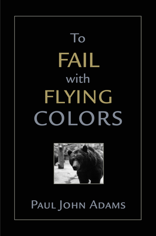 To Fail With Flying Colors