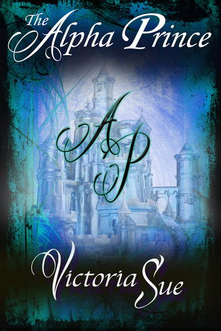 Recent Release Review: The Alpha Prince by Victoria Sue