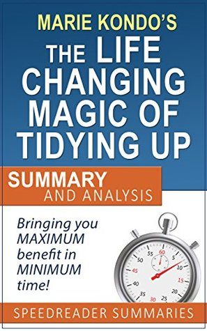 Summary of The Life-Changing Magic of Tidying Up by Marie Kondo