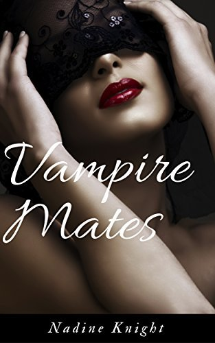 Vampire Mates (Vampire Mates Books 1-5): Reverse Harem Erotic Romance