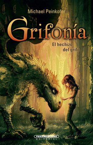 El hechizo del grifo by Michael Peinkofer