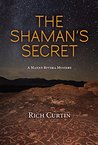 The Shaman's Secret: A Manny Rivera Mystery (Manny Rivera Mystery Series Book 7)