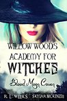 Willow Woods Academy for Witches: Blood Moon Coven