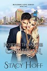 Hotter Than The Caribbean by Stacy Hoff