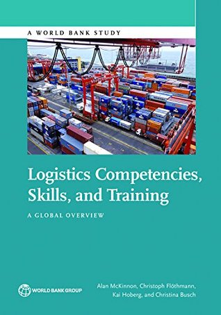 logistics-competencies-skills-and-training-a-global-overview-world-bank-studies