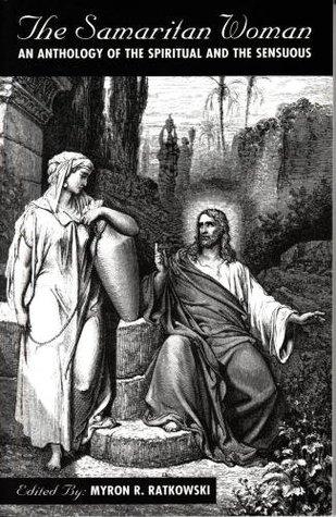 The Samaritan Woman: An Anthology of the Spiritual and Sensuous