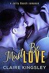 Must Be Love (A Jetty Beach Romance #1)