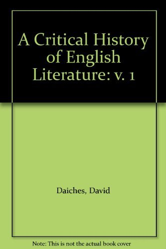 A Critical History of English Literature, Volume 1: From the Beginnings to the Sixteenth Century