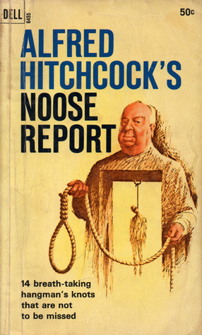 Alfred Hitchcock's Noose Report by Alfred Hitchcock