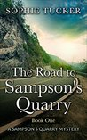 The Road to Sampson's Quarry (Sampson's Quarry Mystery, #1)