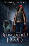Relinquished Hood by Kendrai Meeks