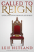 Called to Reign: Living and...