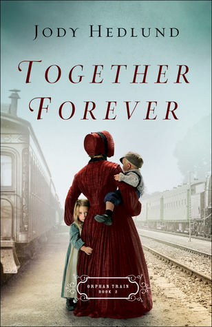 Together Forever (Orphan Train #2)