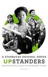 Upstanders: Season 1: A Starbucks Original Series