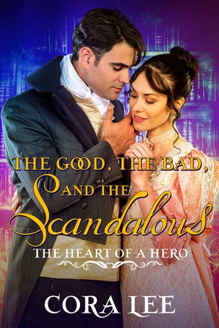 The Good, the Bad, and the Scandalous by Cora Lee