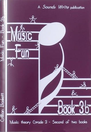 Music Fun Book 3b: Second of Two Child Friendly Theory Books at ABRSM Grade 3 Level: Bk. 3B