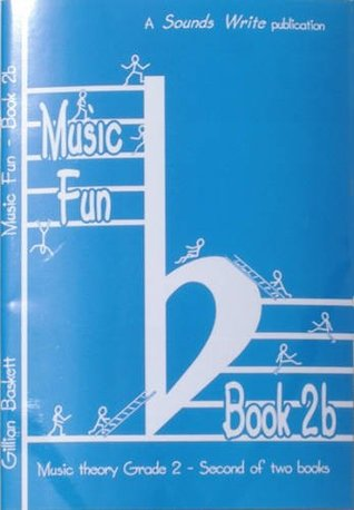 Music Fun Book 2b: Second of Two Child Friendly Theory Books at ABRSM Grade 2 Level: Bk. 2B