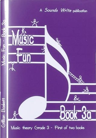 Music Fun Book 3a: First of Two Child Friendly Theory Books at ABRSM Grade 3 Level: Bk. 3A