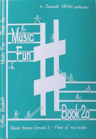 Music Fun Book 2a: First of Two Child Friendly Theory Books at ABRSM Grade 2 Level: Bk. 2A