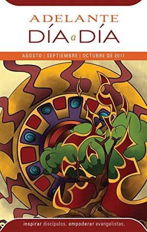 Adelante día a día: Agosto, Septiembre, Octubre 2017