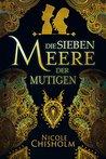 Die sieben Meere der Mutigen: Weston Saga 1, historischer Roman