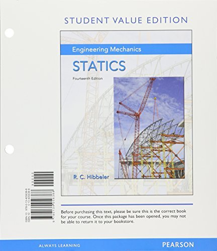Engineering Mechanics: Statics, Student Value Edition; Modified MasteringEngineering with Pearson eText -- Standalone Access Card -- for Engineering Mechanics: Statics (14th Edition)