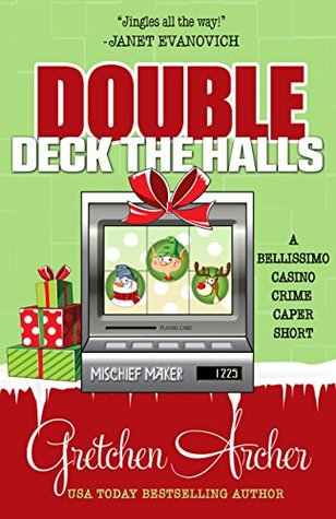 Double Deck the Halls (A Bellissimo Casino Crime Caper, #6.5)