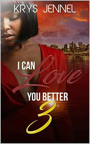 I Can Love You Better 3 (I Can Love You Better #3)