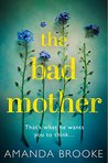 The Bad Mother by Amanda Brooke
