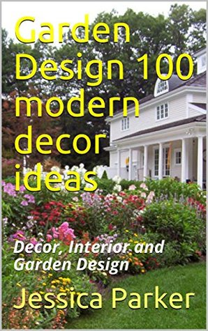Garden Design 100 modern decor ideas: Decor, Interior and Garden Design