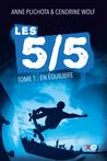Les 5/5 - En équilibre by Anne Plichota