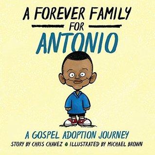 A Forever Family for Antonio: A Gospel Adoption Journey