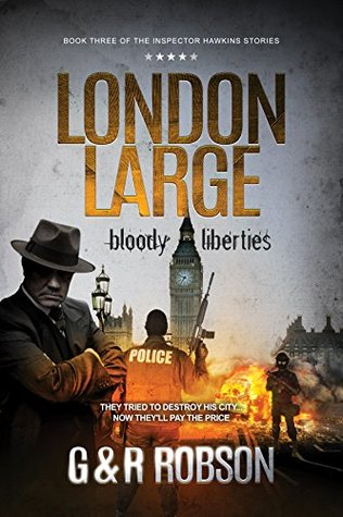 London Large - Bloody Liberties: Detective Hawkins Crime Thriller Series Book 3 (London Large Hard-Boiled Crime Series)