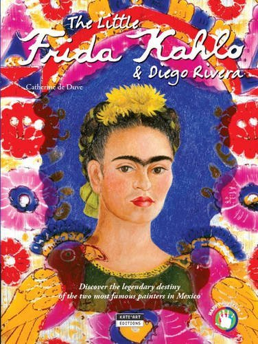 The Little Frida Kahlo & Diego Rivera: Discover the legendary destiny of the two most famous painters in Mexico