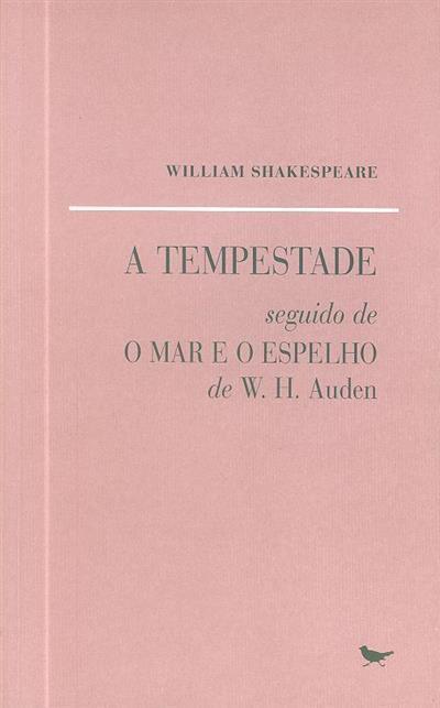 Tempestade seguido de O Mar e o Espelho, de W. H. Auden