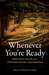 Whenever You're Ready by Shawn Desouza-Coelho