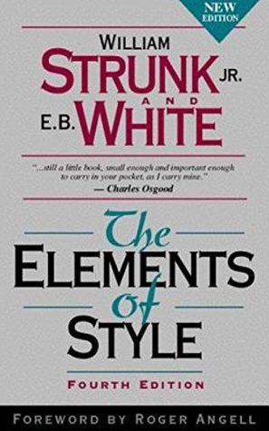 The Elements of Style (Professor of English in Cornell University) [Annotated]