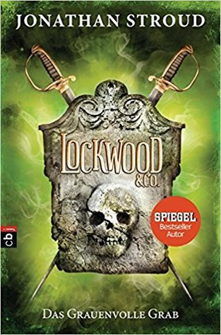 Lockwood & Co. - Das Grauenvolle Grab by Jonathan Stroud