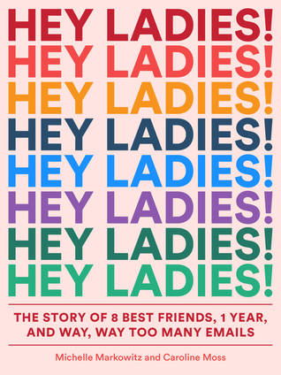 Hey Ladies! by Michelle Markowitz