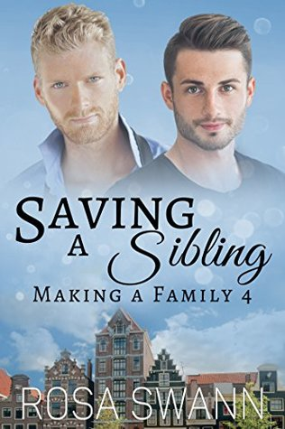 Book Review: Saving A Sibling (Making A Family 4) By Rosa Swann